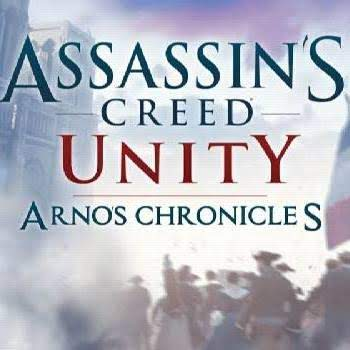 Assassin's Creed Unity: Arno's Chronicles